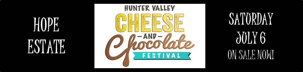 SATURDAY - Hunter Valley Cheese & Chocolate Festival